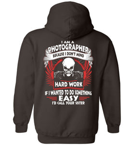 I Am A Photographer Because I Don't Mind Hoodie