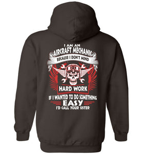 I Am An Aircraft Mechanic Because I Don't Mind Hoodie