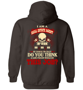 I Am A Real Estate Agent Of Course I'm Crazy Hoodie