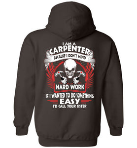 I Am A Carpenter Because I Don't Mind Hoodie