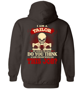 I Am A Tailor Of Course I'm Crazy Hoodie