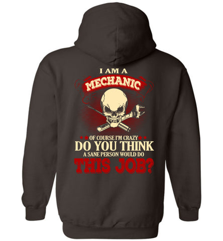 Image of I Am A Mechanic Of Course I'm Crazy Hoodie