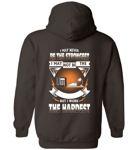 Secretary Never Strongest Work The Hardest Hoodie