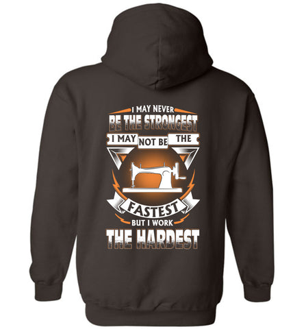 Tailor Never Strongest Work The Hardest Hoodie