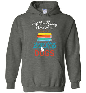 All You Really Need Are Books Dogs Hoodie - OlalaShirt