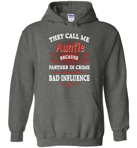 Image of They Call Me Aunt Because Partner In Crime Makes Me Hoodie