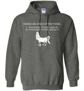 Horse Are Afraid Of Two Things Shirt Hoodie - OlalaShirt
