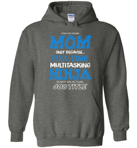 Image of Stay At Home Mom Multitasking Ninja Is Not A Job Title Hoodie - OlalaShirt