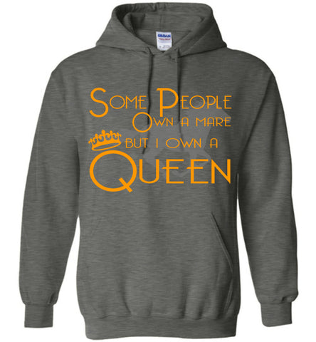 Image of Some People Own A Mare But I Own A Queen Horse Hoodie - OlalaShirt