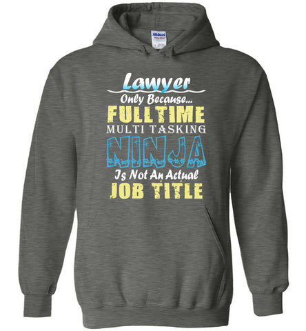 Lawyer Full Time Multi Tasking Ninja Hoodie