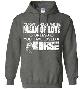 You Have Loved A Horse Shirt Hoodie - OlalaShirt