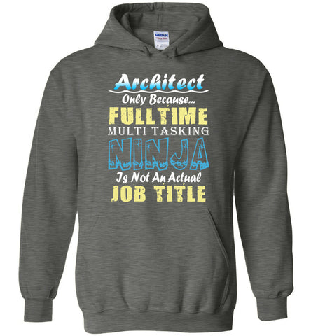 Image of Architect Full Time Multi Tasking Ninja Hoodie