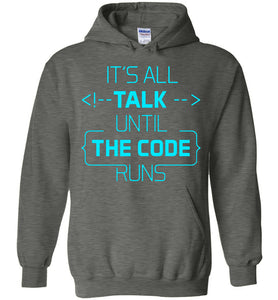 All Talk Until The Code Runs Hoodie - OlalaShirt