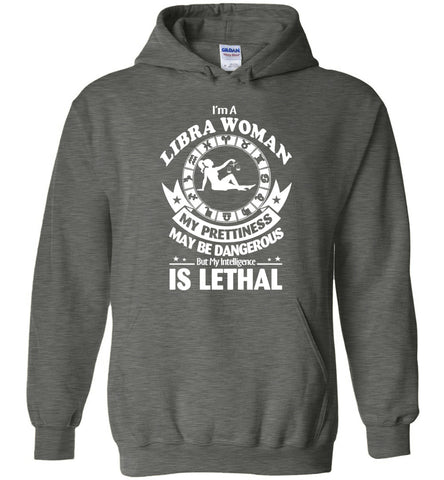 Image of I'm A Libra Woman My Prettiness May Be Dangerous Hoodie