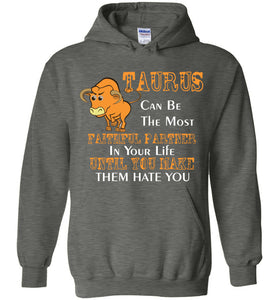 Taurus Can Be The Most Faithful Partner In Your Life Hoodie