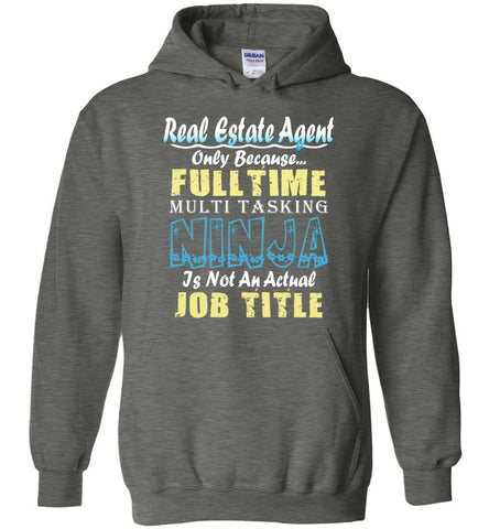 Image of Real Estate Agent Full Time Multi Tasking Ninja Hoodie