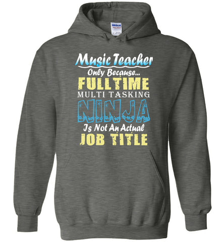 Music Teacher Full Time Multi Tasking Ninja Hoodie