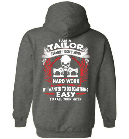 Image of I Am A Tailor Because I Don't Mind Hoodie - OlalaShirt