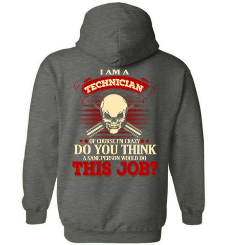 Image of I Am A Technician Of Course I'm Crazy Hoodie