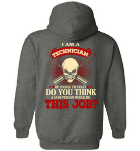 I Am A Technician Of Course I'm Crazy Hoodie