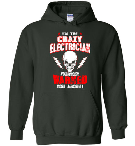 Image of Crazy Electrician Everyone Warned You Hoodie