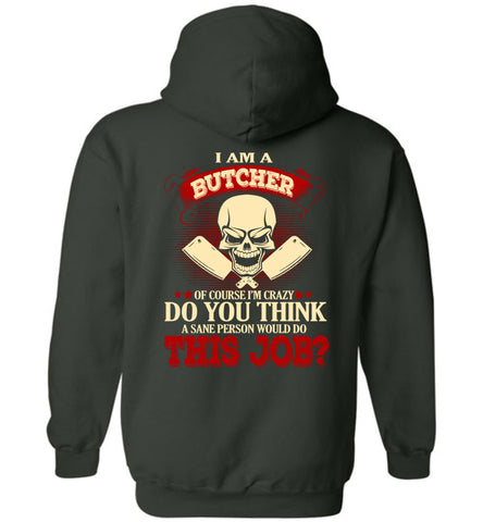 Image of I Am A Butcher Of Course I'm Crazy Hoodie