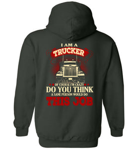 I Am A Trucker Of Course I'm Crazy Hoodie