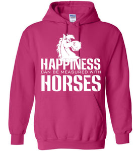 Happiness Can Be Measured With Horses Hoodie