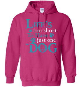 Life's Too Short To Have Just One Dog Hoodie - OlalaShirt