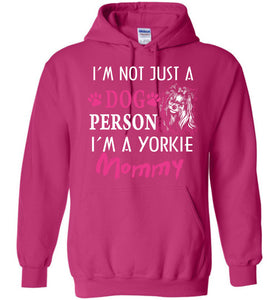 Not Just A Dog Person I'm A Yorkie Mom Hoodie - OlalaShirt