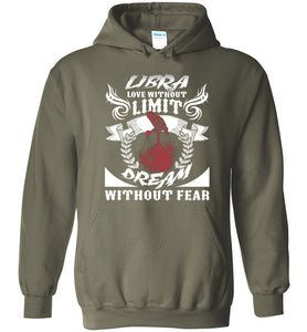 Libra Love Without Limit Dream Without Fear Hoodie