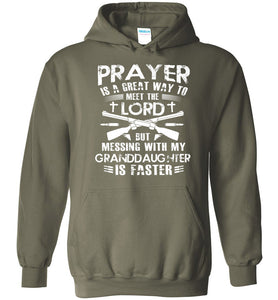 Messing With My Granddaughter Is The Way To Meed The Lord Hoodie - OlalaShirt