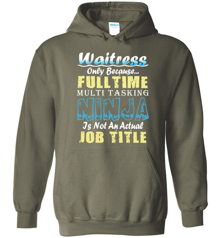 Waitress Full Time Multi Tasking Ninja Hoodie