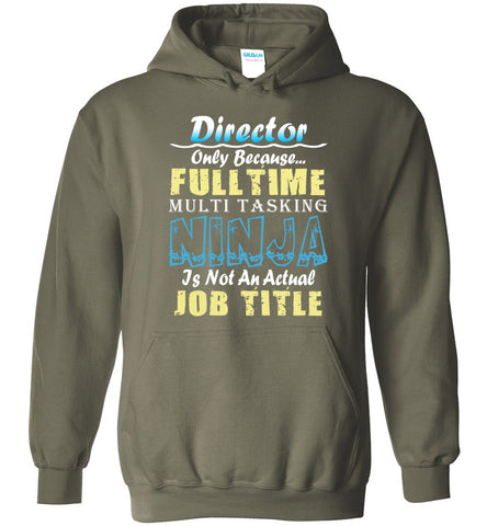 Image of Director Full Time Multi Tasking Ninja Hoodie