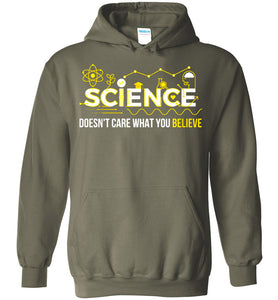 Science Doesnt Care What You Believe Hoodie - OlalaShirt