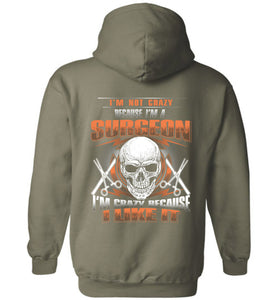 I'm Not Crazy Because I'm A Surgeon Hoodie