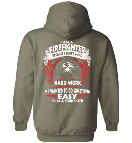 Image of I Am A Firefighter Because I Don't Mind Hoodie