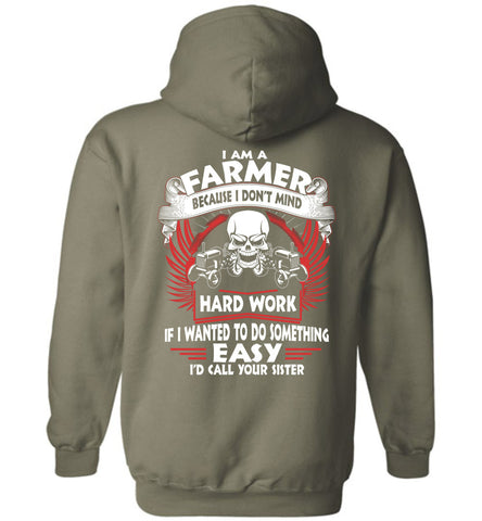 Image of I Am A Farmer Because I Don't Mind Hoodie