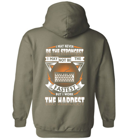 Web Developer Never Strongest Work The Hardest Hoodie