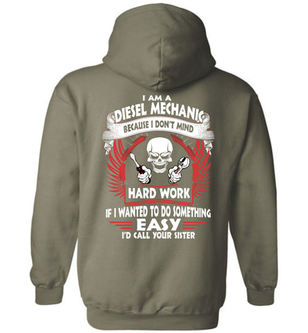 Image of I Am A Diesel Mechanic Because I Don't Mind Hoodie