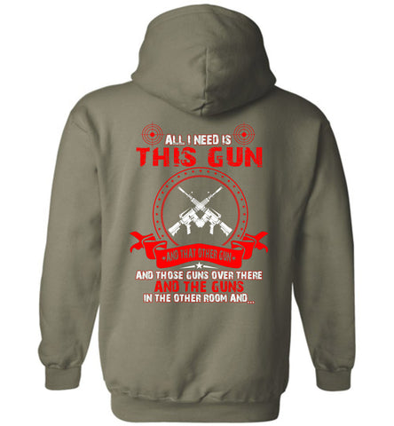 Image of All I Need Is This Gun And That Other Hoodie - OlalaShirt