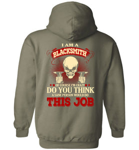 I Am A Blacksmith Of Course I'm Crazy Hoodie