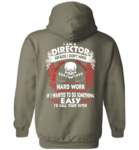 Image of I Am A Director Because I Don't Mind Hoodie