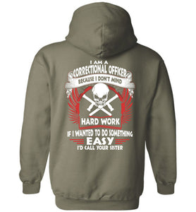 I Am A Correctional Officer Because I Don't Mind Hoodie