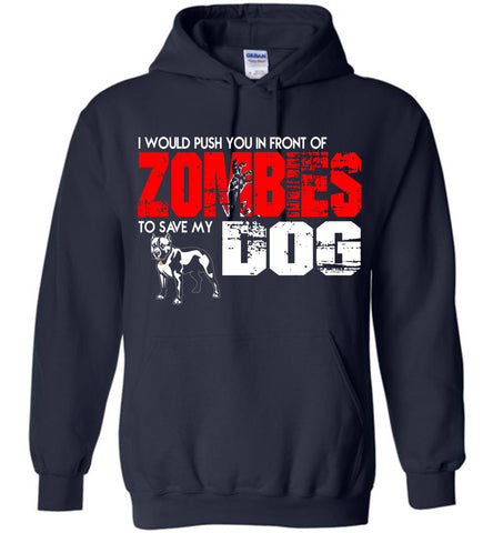 Image of In Front Of Zombies To Save My Dog Hoodie - OlalaShirt