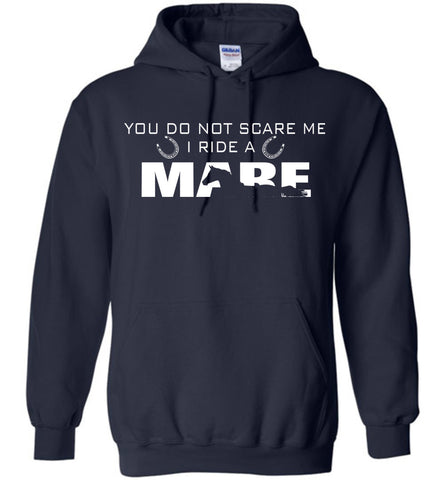 Image of You Do Not Scare Me I Ride A Mare Hoodie - OlalaShirt