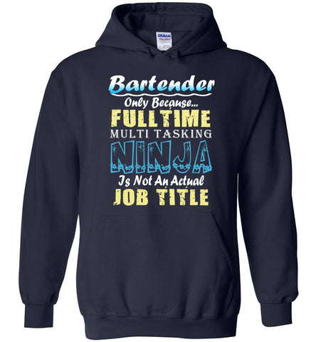 Image of Bartender Full Time Multi Tasking Ninja Hoodie