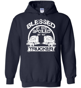 Blessed By God Spoiled By My Trucker Hoodie - OlalaShirt