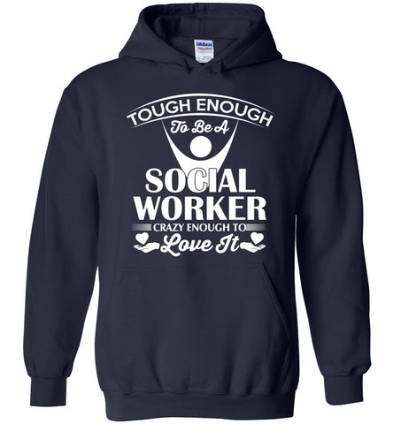 Funny Social Worker Shirt Tough Enough To Love It Hoodie Gift