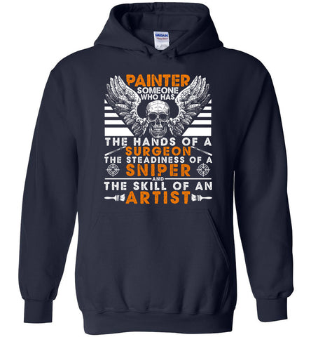 Painter Someone Who Has The Hands Of A Surgeon Hoodie